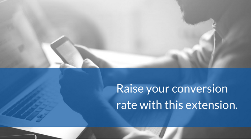 Raise your conversion rate with this extension.