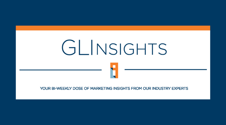 GLInsights. Your bi-weekly dose of marketing insights from our industry experts