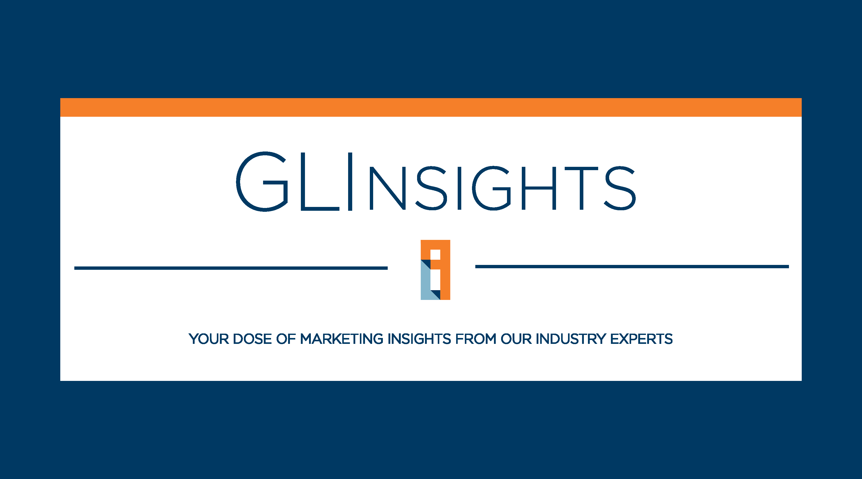 GLInsights: Your dose of marketing insights from our industry experts