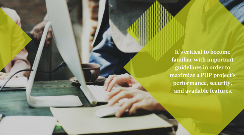 When it comes to custom web applications, software platforms, or web enabled APIs, it's critical to become familiar with important guidelines in order to maximize a PHP project's performance, security, and available features.