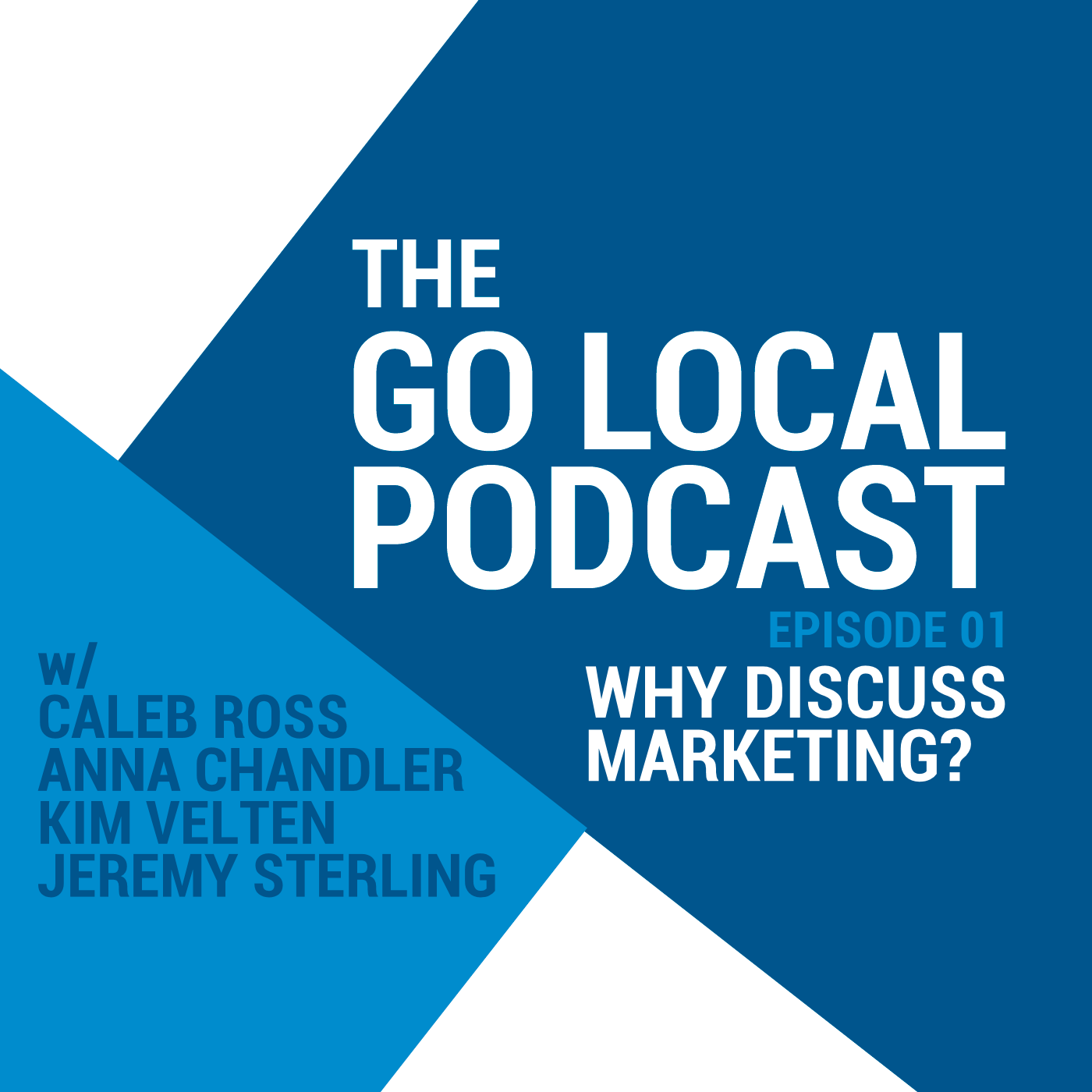 Go Local Podcast episode 01 Why Discuss Marketing?