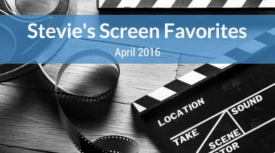 Stevie's Screen Favorites – Movies I Can't Stop Watching