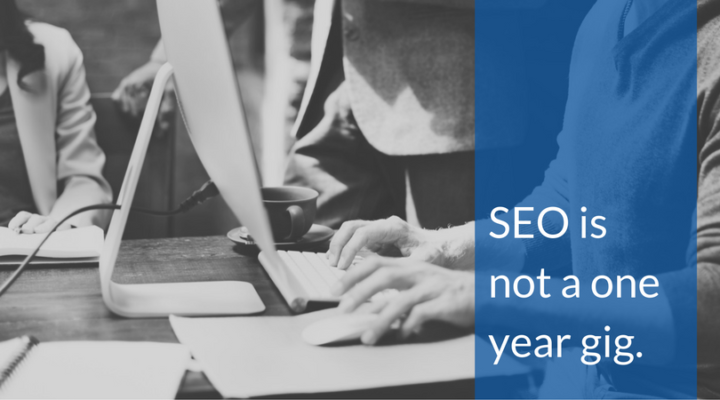 SEO is not a one year gig