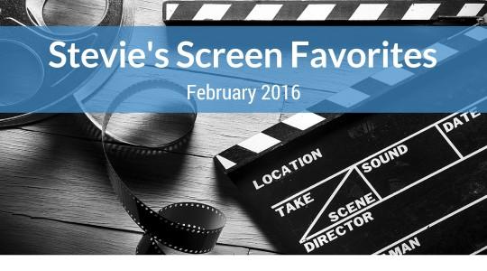 Stevie's Screen Favorites – February Romance
