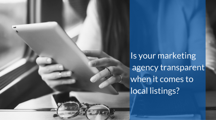 Is your marketing agency transparent when it comes to local listings?