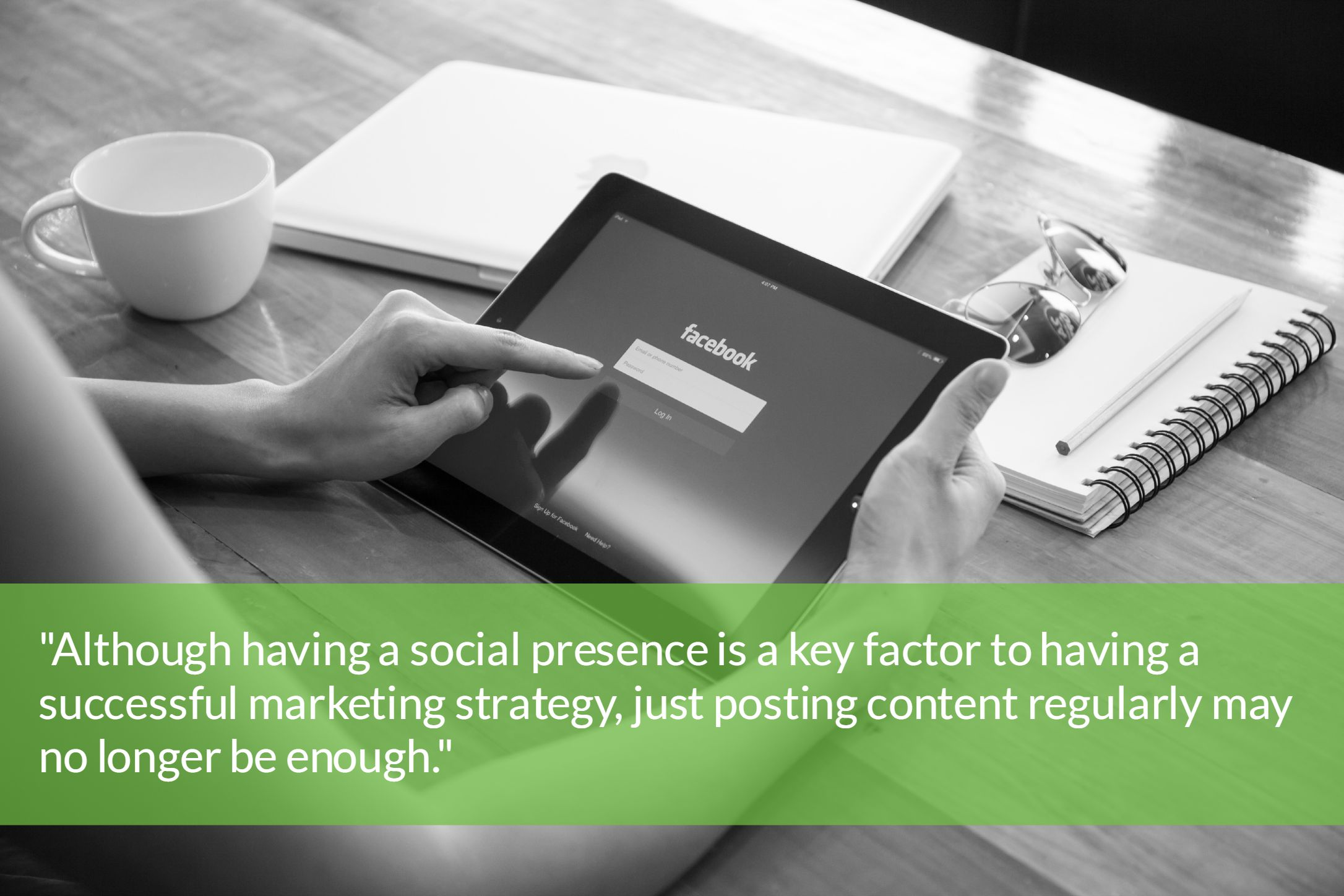 Although having social presence is a key factor to having a successful marketing strategy, just posting content regularly may no longer be enough